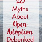 10 Myths About Open Adoption Debunked | https://www.roseclearfield.com