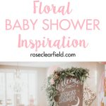 Floral baby shower inspiration to help you plan the perfect spring party for a mom-to-be! #babyshower #floralshower #showerinspiration | https://www.roseclearfield.com