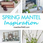 Spring Mantel Inspiration | https://www.roseclearfield.com