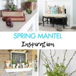 Spring Mantel Inspiration