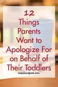 12 Things Parents Want to Apologize For on Behalf of Their Toddlers | https://www.roseclearfield.com