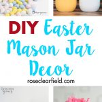 Create your own DIY Easter mason jar decor in minutes! This simple, whimsical holiday decor comes together in minutes. #Easter #DIY #masonjars | https://www.roseclearfield.com