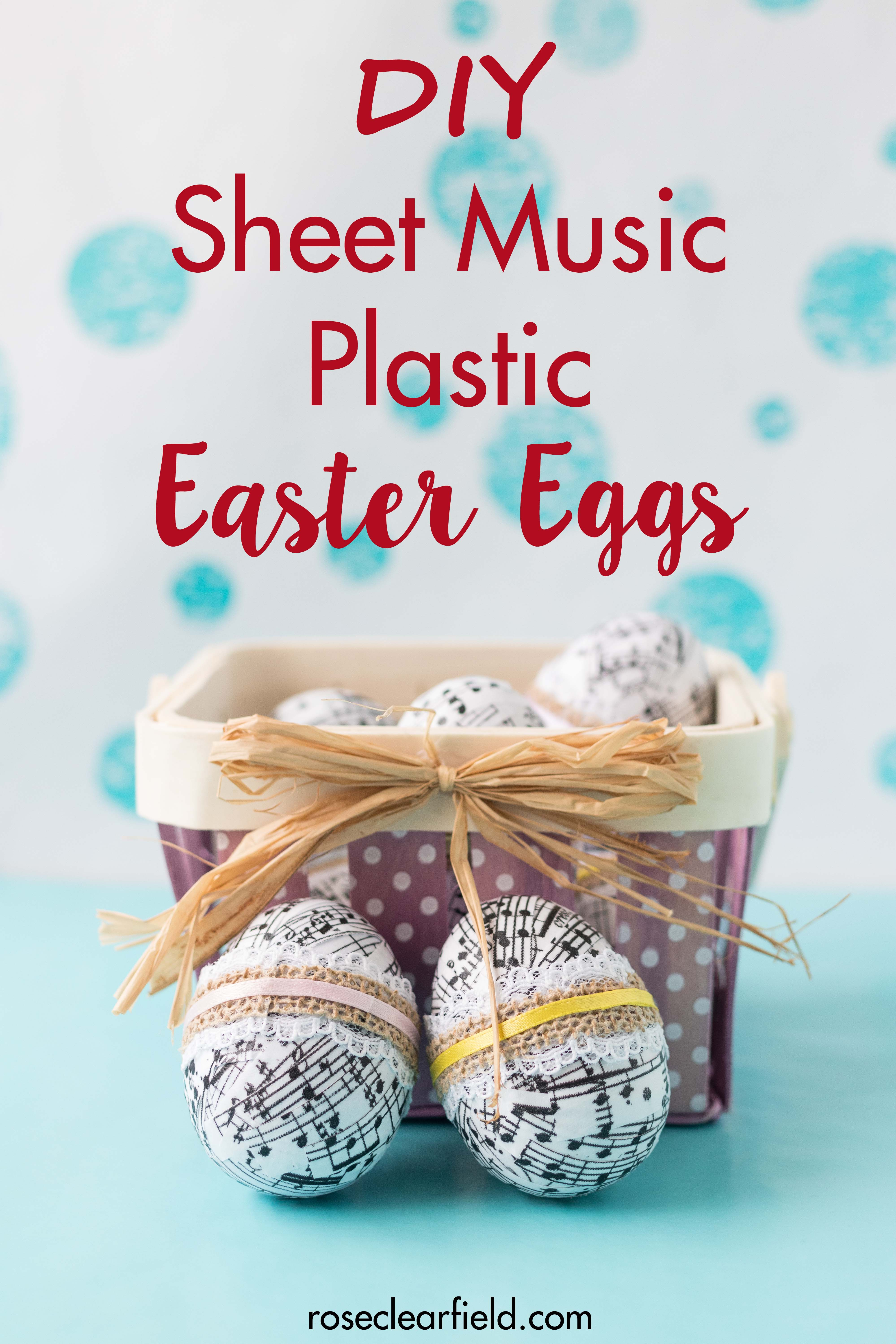 DIY sheet music plastic Easter eggs, a fun, kid-friendly Easter decoration! #Easter #DIY #Eastereggs | https://www.roseclearfield.com