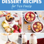 30 Small Batch Dessert Recipes for Two People