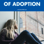 No One Tells You About the Sacrifices of Adoption