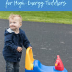 The Best Outdoor Toys for High Energy Toddlers
