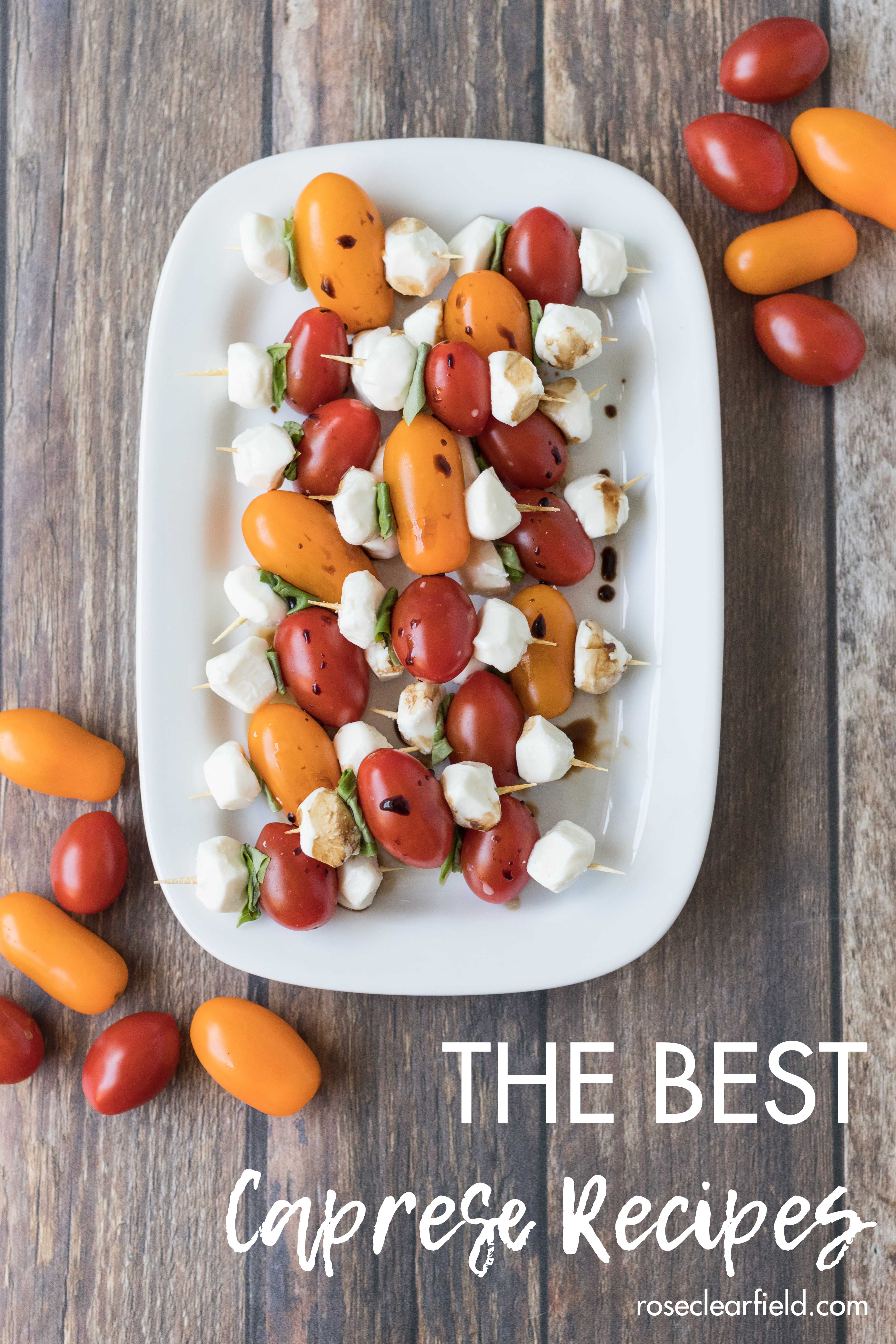 The go-to caprese recipes you need for summer dinners and parties. Salads, appetizers, pasta salads, chicken, sandwiches, and more. #caprese #capreserecipes #summereating | https://www.roseclearfield.com
