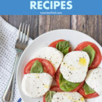 The Best Caprese Recipes