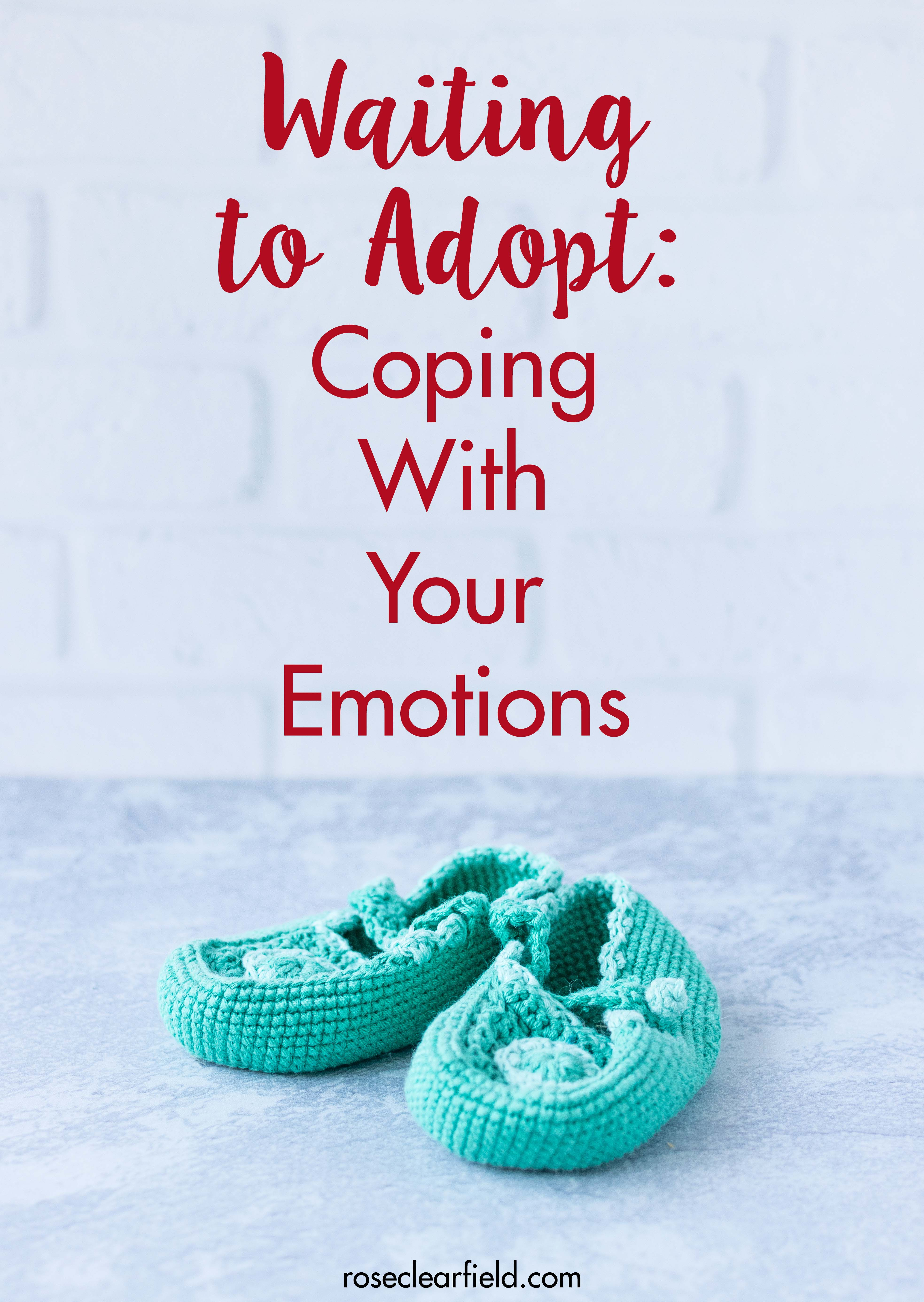 Coping with your emotions is critical for surviving the adoption wait. I cover tactics for facing jealousy, restlessness, guilt, resentment, grief, and anger. #adoption #adoptionwait #waitingtoadopt #theadoptionwait | https://www.roseclearfield.com
