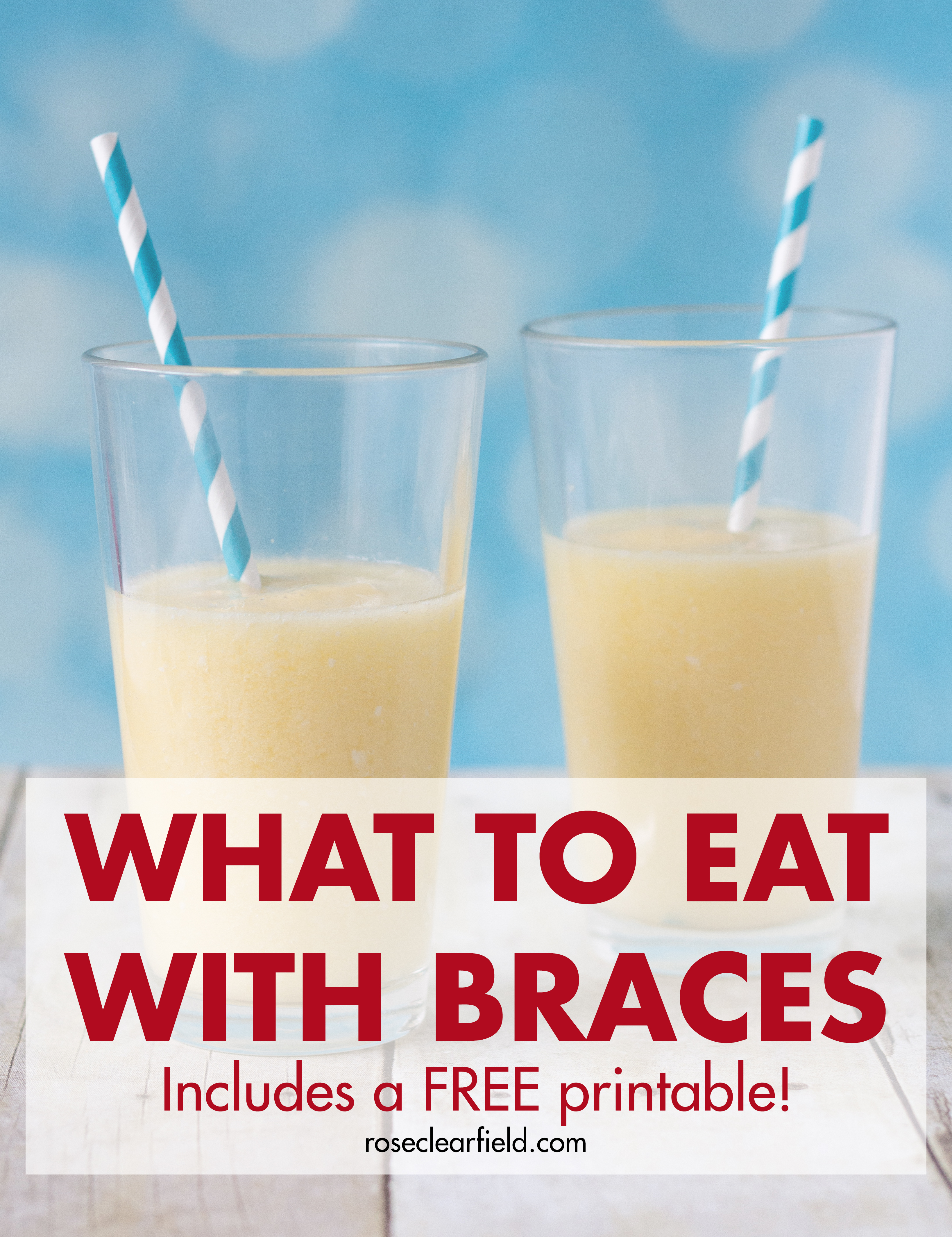 What to Eat with Braces. My best recommendations to keep you eating healthy, interesting food during those early months with braces. Includes a FREE printable! #braces #whattoeatwithbraces #bracesfriendlyfoods | https://www.roseclearfield.com