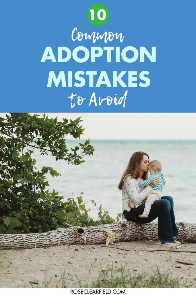 10 Common Adoption Mistakes to Avoid