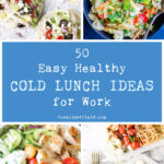 50 Easy Healthy Cold Lunch Ideas for Work