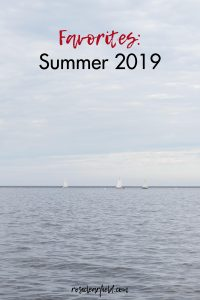 Favorites Summer 2019