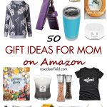 50 gift ideas for Mom on Amazon. Meaningful gift ideas for Mother's Day, Christmas, birthdays, and more! #momgiftsonAmazon #momgiftideas #Amazongiftideas #MothersDaygifts | https://www.roseclearfield.com