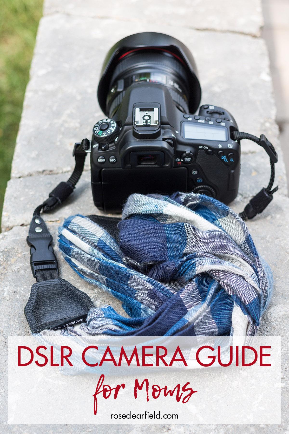 DSLR Camera Equipment Guide for Moms