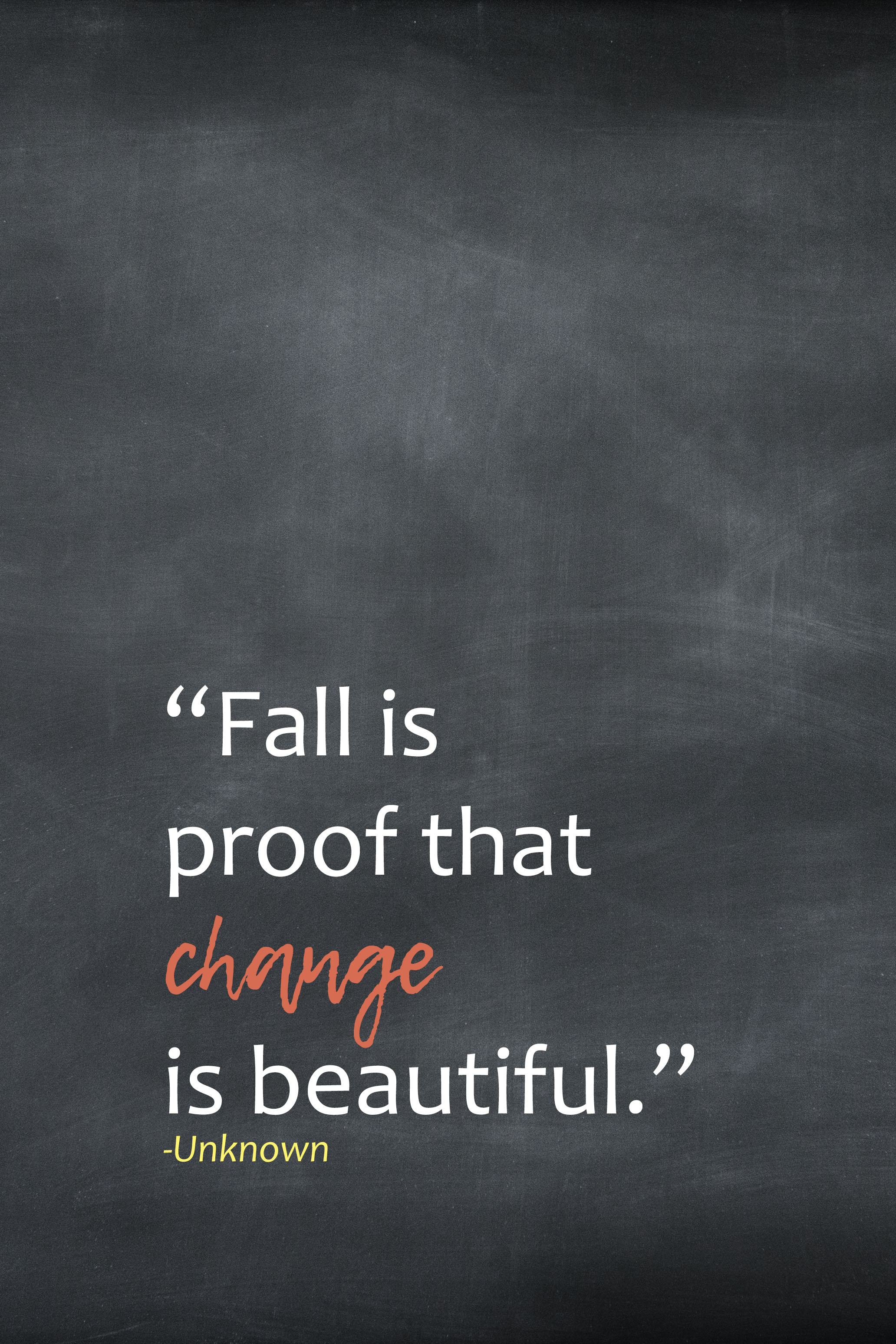 Fall is Proof That Change is Beautiful Unknown