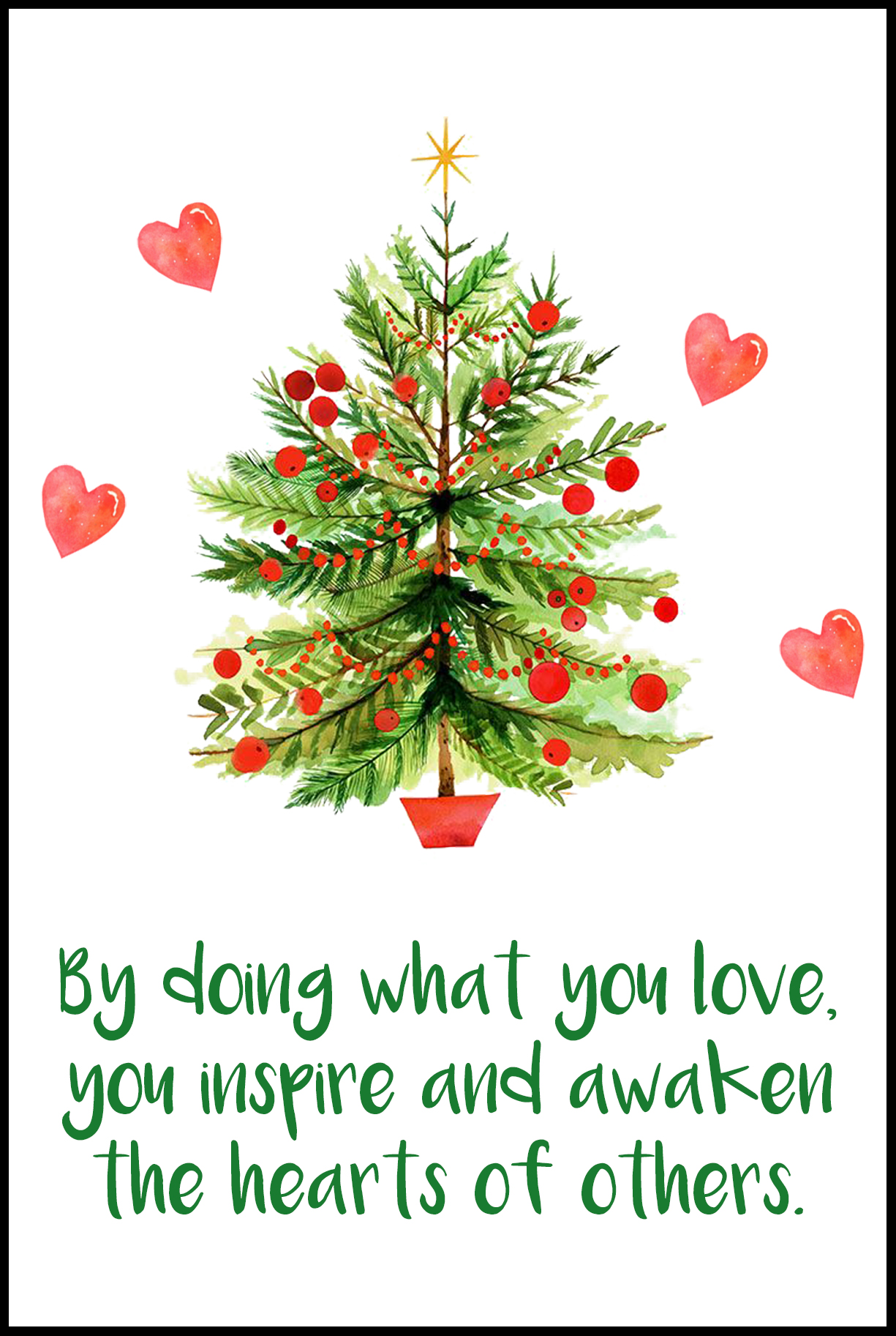 By Doing What You Love, You Inspire and Awaken the Hearts of Others Card