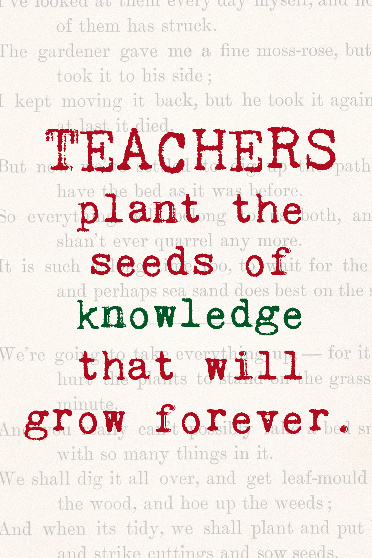 Teachers Plant the Seeds of Knowledge That Will Grow Forever Card