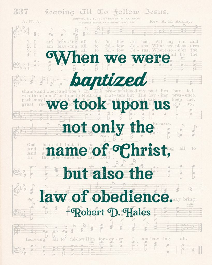 Law of Obedience Robert D. Hales Baptism Wall Art