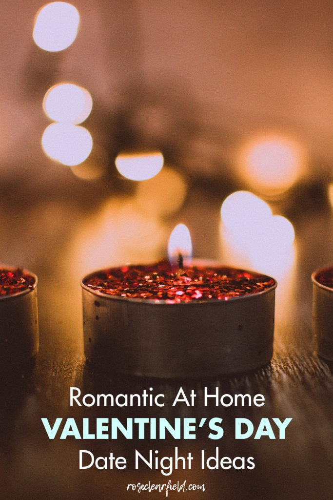 Romantic At Home Valentine's Day Date Night Ideas