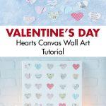 Valentine's Day Hearts Canvas Wall Art Tutorial