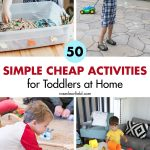 50 Simple Cheap Activities for Toddlers at Home