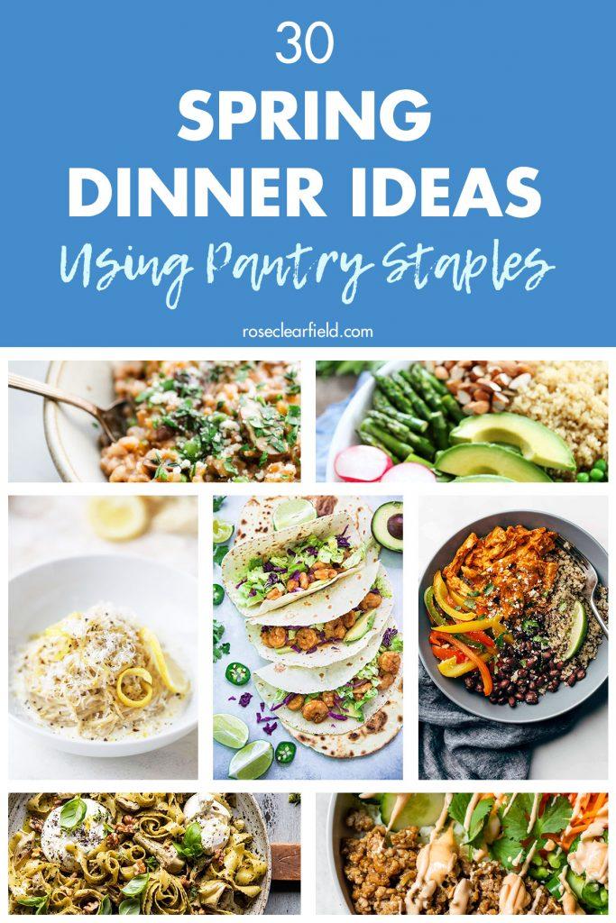 30 Spring Dinner Ideas Using Pantry Staples