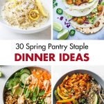 30 Spring Pantry Staple Dinner Ideas