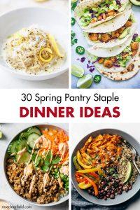 30 Spring Pantry Staple Dinner Ideas
