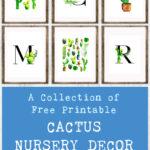 A Collection of Free Printable Cactus Nursery Decor