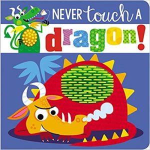 Never Touch a Dragon Make Believe Ideas Ltd