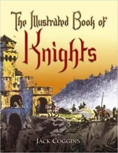 The Illustrated Book of Knights Jack Coggins