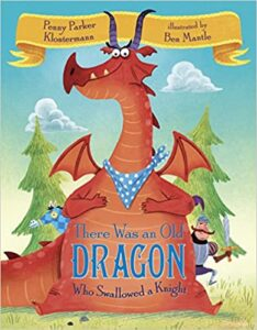 There Was an Old Dragon Who Swallowed a Knight Penny Parker Klostermann