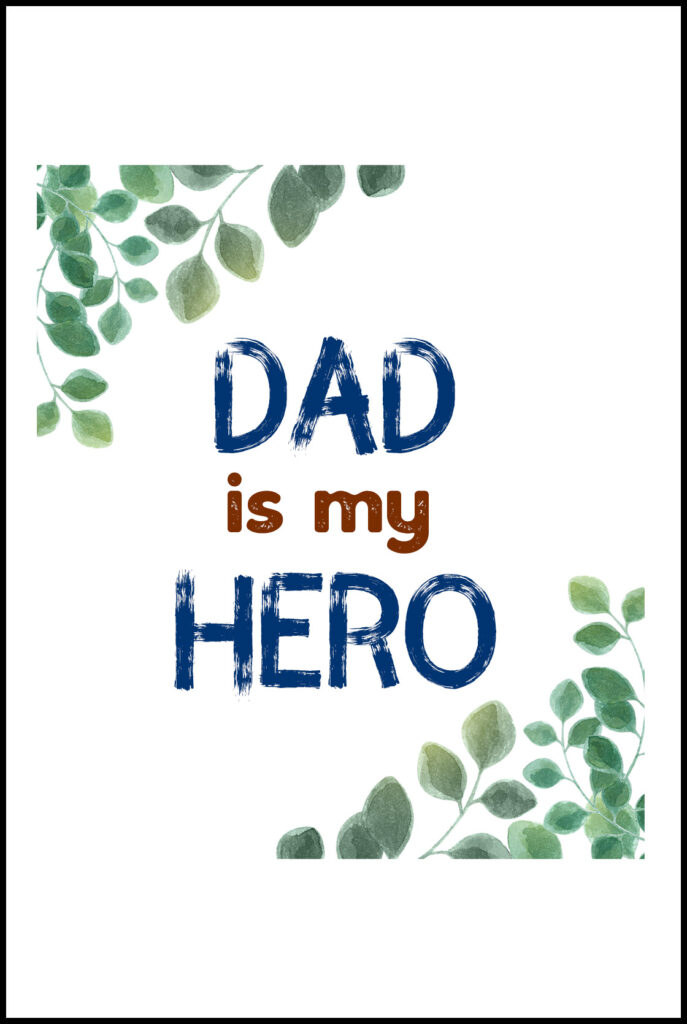 Dad is My Hero Father's Day Printable Card