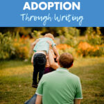 The Power of Processing Adoption Through Writing