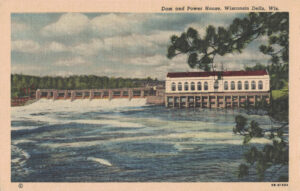 Vintage Postcard Wisconsin Dells Dam and Power House