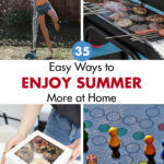35 Easy Ways to Enjoy Summer More at Home