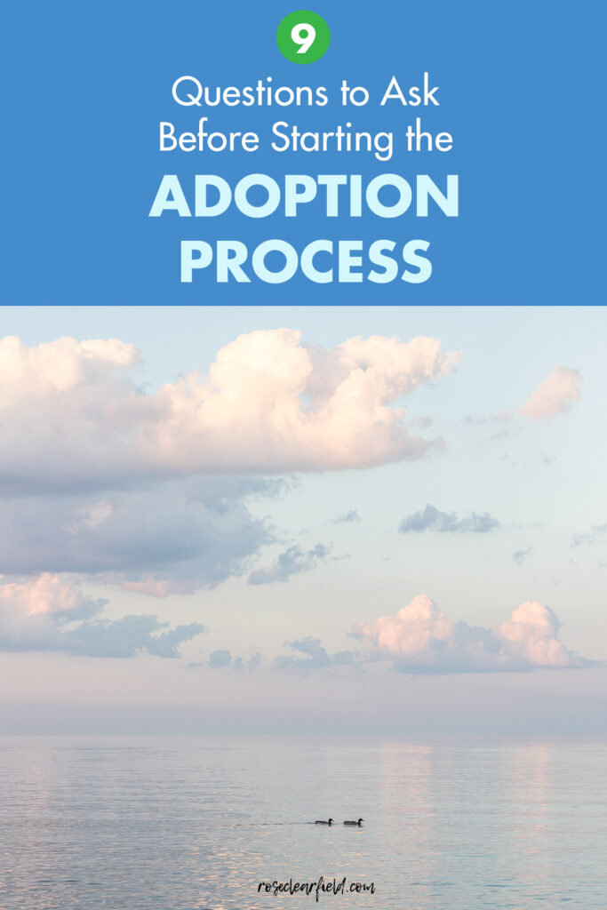 9 Questions to Ask Before Starting the Adoption Process
