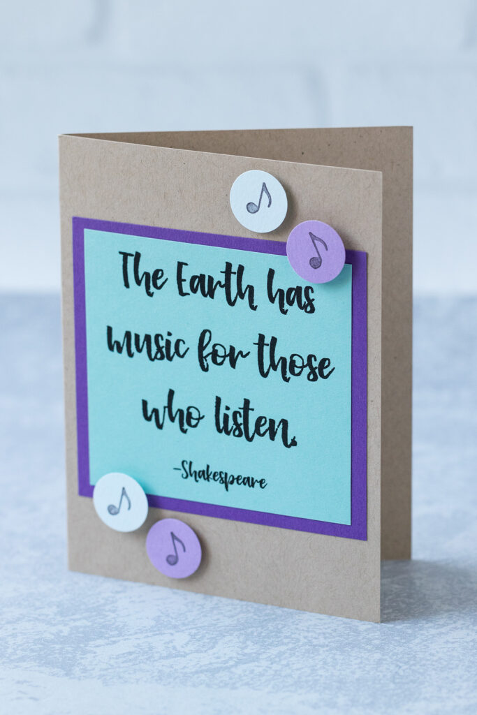 The Earth Has Music For Those Who Listen Handmade Greeting Card Idea