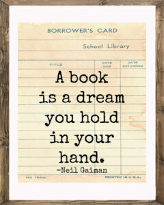 School Library Card A Book is a Dream Framed