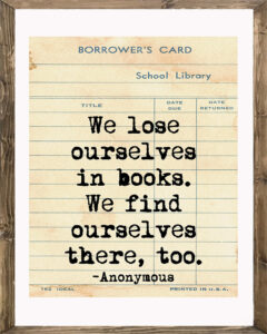 School Library Card We Lose Ourselves in Books Framed