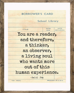 School Library Card You Are a Reader and Therefore a Thinker Framed