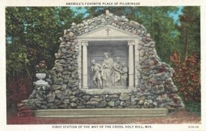 Vintage Postcard Holy Hill First Station of the Way of the Cross