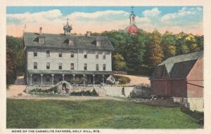 Vintage Postcard Holy Hill Home of the Carmelite Fathers