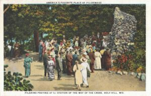 Vintage Postcard Holy Hill Pilgrims Praying at First Station of the Way of the Cross