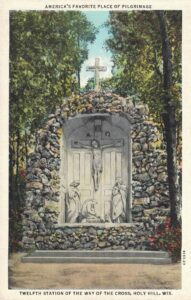 Vintage Postcard Holy Hill Twelfth Station of the Way of the Cross