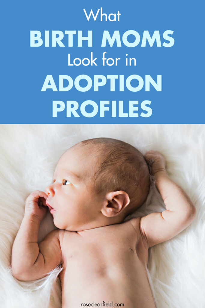 What Birth Moms Look for in Adoption Profiles