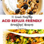 30 Quick Healthy Acid Reflux-Friendly Breakfast Recipes