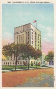Vintage Postcard Racine County Court House
