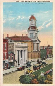 Vintage Postcard Racine First National Bank and Court House Monument Square